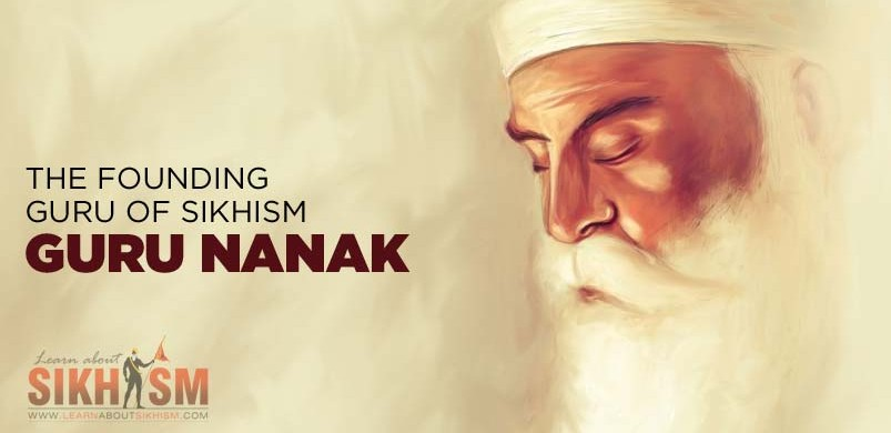 Guru Nanak Sahib – The Founding Guru of Sikhism